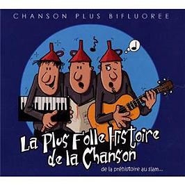 La plus folle histoire de la chanson, de la préhistoire au slam..., CD Digipack