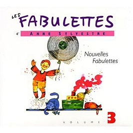 Les fabulettes d'Anne Sylvestre /vol.3 : nouvelles fabulettes, CD Digipack