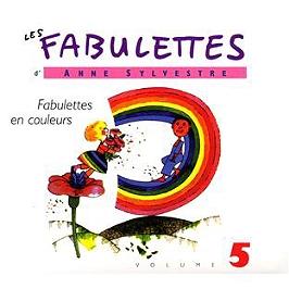 Les fabulettes d'Anne Sylvestre /vol.5 : fabulettes en couleurs, CD Digipack
