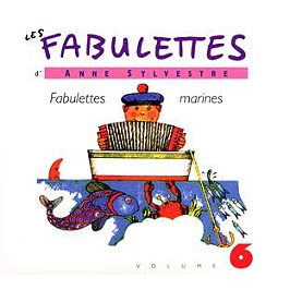 Les fabulettes d'Anne Sylvestre /vol.6 : fabulettes marines, CD Digipack