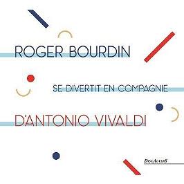 Roger Bourdin se divertit en compagnie d'Antonio Vivaldi, CD