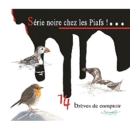 Série noire chez les piafs : 14 brèves de comptoir, CD