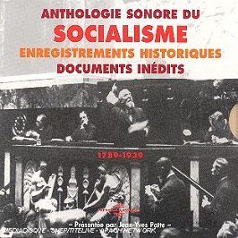 Anthologie sonore du socialisme (1789-1939), CD + Box