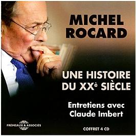 Michel Rocard : une histoire du XXeme siecle