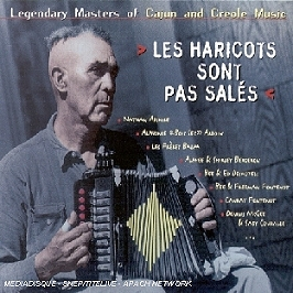 Legendary Masters Of Cajun And Creole Music : Les Haricots Sont Pas Salés, CD Digipack