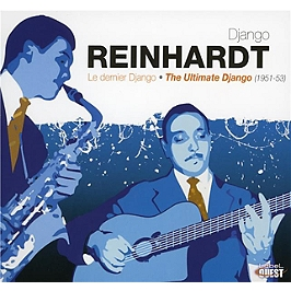 Le dernier Django - the ultimate Django (1951-53), Edition deluxe. Format digipack. Inclus 1 titre bonus., CD + Box