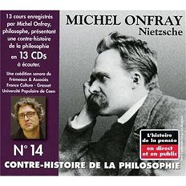 Contre-histoire de la philosophie /vol.14 : Nietzsche, CD