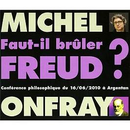 Faut-il brûler Freud ? conférence philosophique du 16 juin 2010