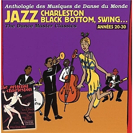 Années 20-30 : jazz, charleston, black bottom, swing... the dance master classics, CD