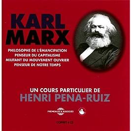 Karl Marx : un cours particulier d'Henri Pena-Ruiz