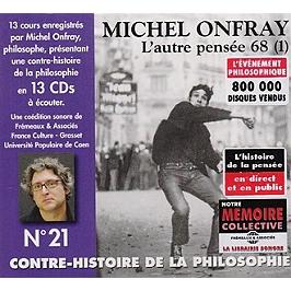 Contre histoire de la philosophie n° 21 - l'autre pensee 68 (1)
