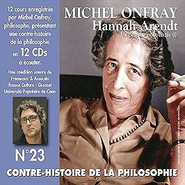 Contre histoire de la philosophie n°23-Hannah Arendt : la pensée post-nazi (/vol.1)
