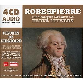 Robespierre, une biographie expliquée par H. Leuwers, CD + Box