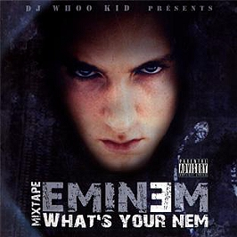 Mixtape Eminem : what's your nem, CD