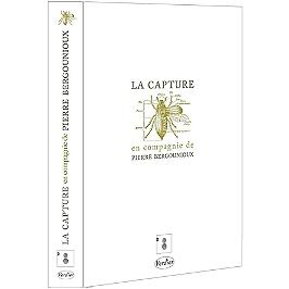 La capture, en compagnie de Pierre Bergounioux, Dvd