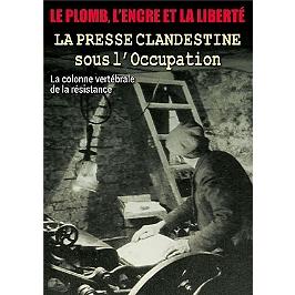 Le plomb, l'encre et la liberté : la presse clandestine sous l'occupation, Dvd