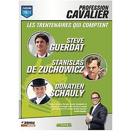 Profession cavalier, vol. 3, les trentenaires qui comptent : Steve Guerdat, Stanislas de Zuchowicz et Donatien Schauly, Dvd