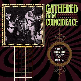 Gathered from coincidence - The British folk pop sound of 1965-66, CD + Box