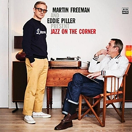 Martin Freeman & Eddie Piller present Jazz on the corner, Double vinyle