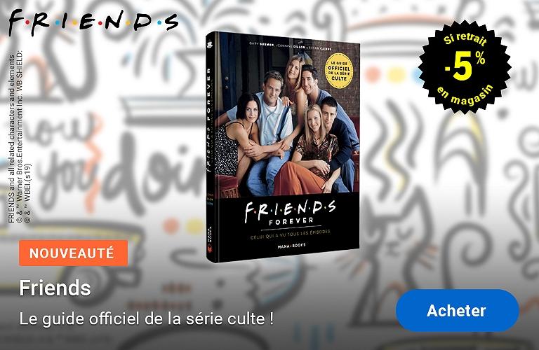 Friends : le guide officiel de la série culte