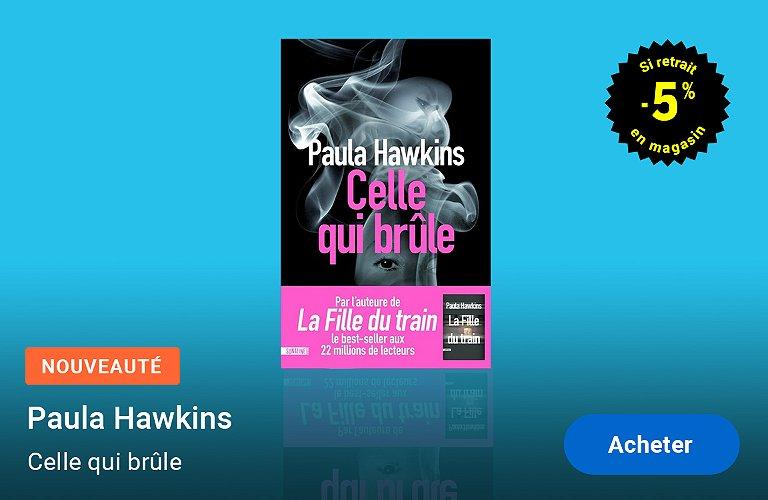 Paula Hawkins - Celle qui brûle